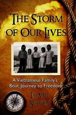 The Storm of Our Lives:  A Vietnamese Family's Boat Journey to Freedom