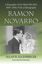 Ramon Novarro:  A Biography of the Silent Film Idol, 18991968; With a Filmography