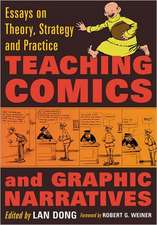 Teaching Comics and Graphic Narratives:  Essays on Theory, Strategy and Practice