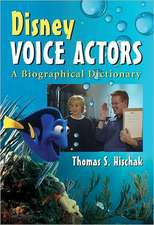 Disney Voice Actors:  A Biographical Dictionary