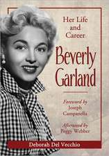 Beverly Garland:  Her Life and Career