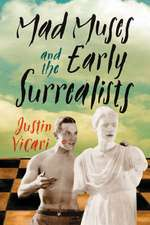 Mad Muses and the Early Surrealists