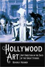 Hollywood Art:  Art Direction in the Days of the Great Studios