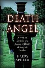 Death Angel:  A Vietnam Memoir of a Bearer of Death Messages to Families