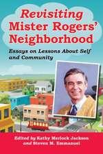 Revisiting Mister Rogers' Neighborhood