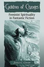 Cauldron of Changes:  Feminist Spirituality in Fantastic Fiction