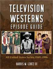 Television Westerns Episode Guide:  All United States Series, 19491996