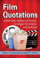Film Quotations:  11,000 Lines Spoken on Screen, Arranged by Subject, and Indexed