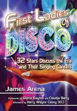 First Ladies of Disco:  29 Stars Discuss the Era and Their Singing Careers