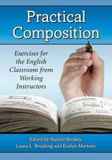 Practical Composition:  Exercises for the English Classroom from Working Instructors