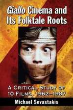 Giallo Cinema and Its Folktale Roots:  A Critical Study of 10 Films, 1962-1987