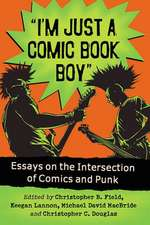 """""""i'm Just a Comic Book Boy"""": Essays on the Intersection of Comics and Punk"""