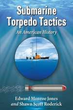 Submarine Torpedo Tactics:  An American History