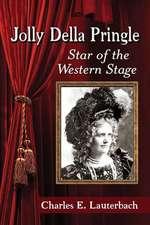 Jolly Della Pringle:  Star of the Western Stage