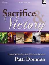 Sacrifice & Victory: Piano Solos for Holy Week and Easter