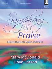 Symphony of Praise: Festive Duets for Organ and Piano