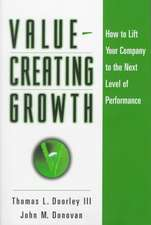 Value–Creating Growth: How to Lift Your Company to the Next Level of Performance