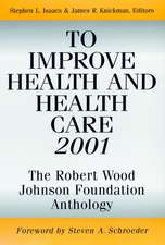 To Improve Health and Health Care 2001: The Robert Wood Johnson Foundation Anthology