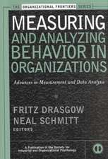 Measuring and Analyzing Behavior in Organizations: Advances in Measurement and Data Analysis