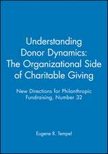 Understanding Donor Dynamics:  New Directions for Philanthropic Fundraising, Number 32