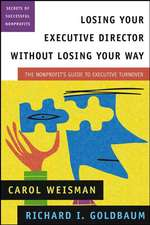 Losing Your Executive Director Without Losing Your Way: The Nonprofit′s Guide to Executive Turnover