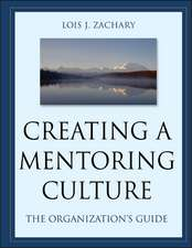 Creating a Mentoring Culture: The Organization′s Guide