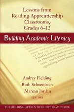 Building Academic Literacy: Lessons from Reading Apprenticeship Classrooms, Grades 6–12