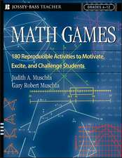 Math Games: 180 Reproducible Activities to Motivate, Excite, and Challenge Students, Grades 6–12