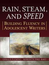 Rain, Steam, and Speed: Building Fluency in Adolescent Writers