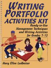 Writing Portfolio Activities Kit: Ready–to–Use Management Techniques and Writing Activities for Grades 7–12