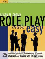 Role Play Made Easy: 25 Structured Rehearsals for Managing Problem Situations and Dealing With Difficult People
