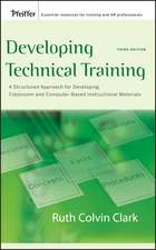 Developing Technical Training: A Structured Approach for Developing Classroom and Computer–based Instructional Materials