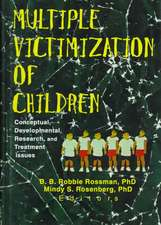 Multiple Victimization of Children:  Conceptual, Developmental, Research and Treatment Issues