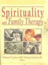Erickson, M: Spirituality and Family Therapy