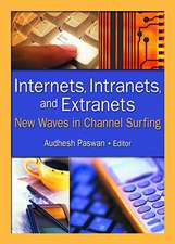 Internets, Intranets, and Extranets:  New Waves in Channel Surfing