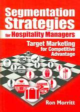 Segmentation Strategies for Hospitality Managers