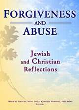 Forgiveness and Abuse:  Jewish and Christian Reflections