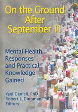 On the Ground After September 11:  Mental Health Responses and Practical Knowledge Gained