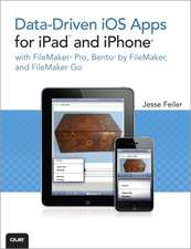Data-Driven iOS Apps for iPad and iPhone with FileMaker Pro, Bento by FileMaker and FileMaker Go