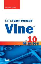 Vine in 10 Minutes, Sams Teach Yourself:  Build Your Own 3D Printer and Print Your Own 3D Objects