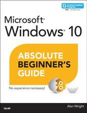 Windows 10 Absolute Beginner's Guide (Includes Content Update Program):  (Exams Lx0-103 & Lx0-104/101-400 & 102-400)