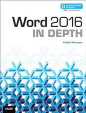 Word 2016 in Depth (Includes Content Update Program):  Covers Windows 10 Tablets Including Microsoft Surface Pro