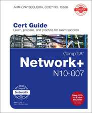 CompTIA Network + N10-007 Cert Guide, 1/e