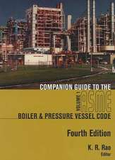 Companion Guide to the Asme Boiler & Pressure Vessel and Piping Codes:  Volumes 1