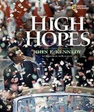High Hopes:  A Photobiography of John F. Kennedy