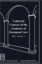 Collected Courses of the Academy of European Law/Recueil des Cours de l'Academie de Droit Europeen