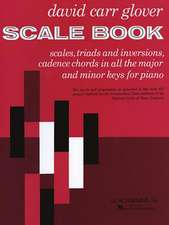 Scale Book: Scales, Triads and Inversions, Cadence Chords in All the Major and Minor Keys for Piano