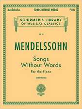 Mendelssohn: Songs Without Words for the Piano