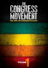The Congress Movement:  ICU, ANC, Cp & Congress Alliance