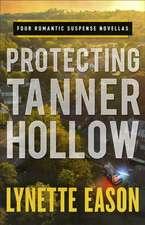 Protecting Tanner Hollow: Four Romantic Suspense Novellas